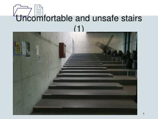 Uncomfortable and unsafe stairs (1)