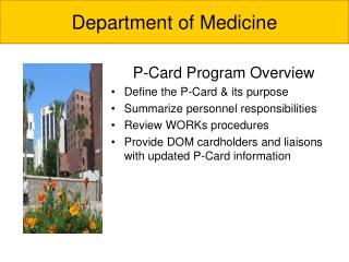 P-Card Program Overview Define the P-Card & its purpose Summarize personnel responsibilities