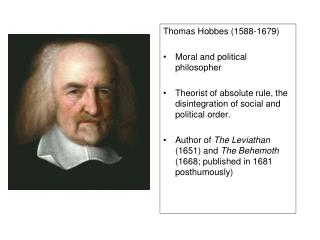 Thomas Hobbes (1588-1679) Moral and political philosopher