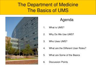 Agenda What is UMS? Why Do We Use UMS? Who Uses UMS? What are the Different User Roles?