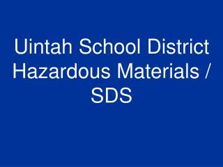 Uintah School District Hazardous Materials / SDS