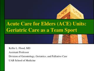 Acute Care for Elders (ACE) Units: Geriatric Care as a Team Sport
