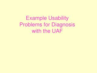 Example Usability Problems for Diagnosis with the UAF
