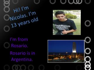 Hi !  I'm Nicolas .  I'm  13  years old