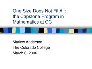 One Size Does Not Fit All:  the Capstone Program in Mathematics at CC