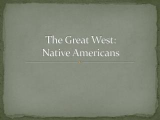 The Great West: Native Americans