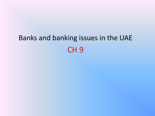 Banks and banking issues in the  UAE CH  9