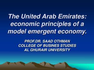 The United Arab Emirates: economic principles of a model emergent economy.