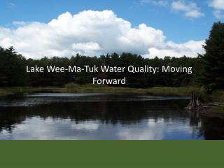 Lake Wee-Ma- Tuk  Water Quality: Moving Forward