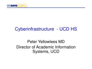 Cyberinfrastructure  - UCD HS
