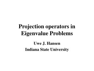 Projection operators in Eigenvalue Problems