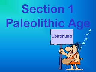 Section 1 Paleolithic Age