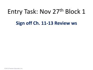 Entry Task: Nov 27 th  Block 1