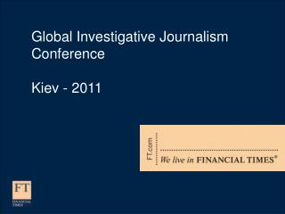 Global Investigative Journalism Conference Kiev - 2011