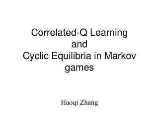 Correlated-Q Learning  and  Cyclic Equilibria in Markov games