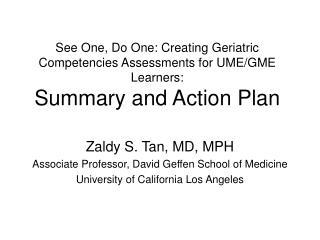 Zaldy S. Tan, MD, MPH Associate Professor, David Geffen School of Medicine