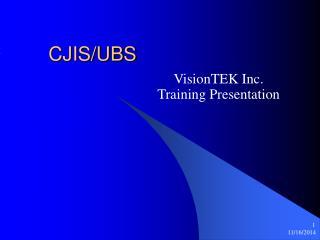 CJIS/UBS