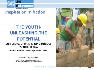 Inspiration in Action THE YOUTH-UNLEASHING THE  POTENTIAL