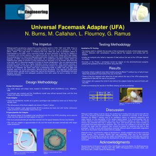 Universal Facemask Adapter (UFA)  N. Burns, M. Callahan, L. Flournoy, G. Ramus