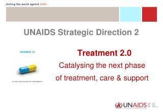 UNAIDS Strategic Direction 2                     Treatment 2.0