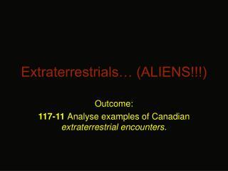 Extraterrestrials… (ALIENS!!!)