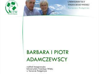 Barbara i Piotr Adamczewscy