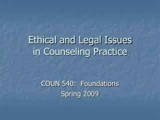 Ethical and Legal Issues in Counseling Practice