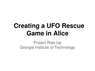 Creating a UFO Rescue Game in Alice