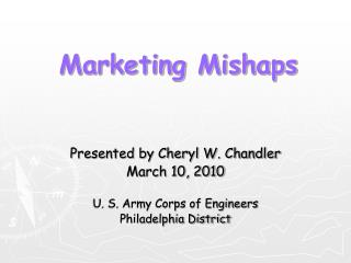 Presented by Cheryl W. Chandler March 10, 2010 U. S. Army Corps of Engineers Philadelphia District