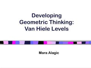 Developing  Geometric Thinking:  Van Hiele Levels