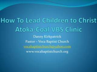 How To Lead Children to Christ Atoka-Coal VBS Clinic