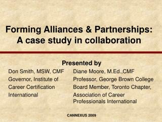 Forming Alliances  Partnerships: A case study in collaboration