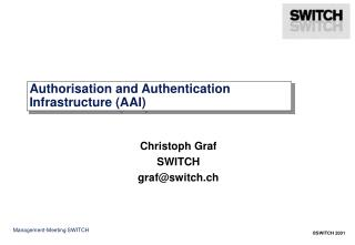 Authorisation and Authentication Infrastructure (AAI)