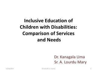 Inclusive Education of  Children with Disabilities: Comparison of Services  and Needs