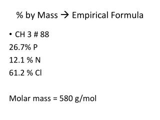 % by Mass  ? Empirical Formula