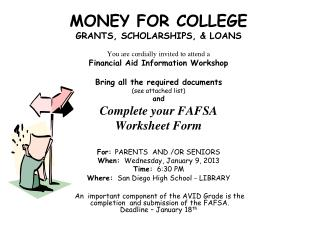 MONEY FOR COLLEGE GRANTS, SCHOLARSHIPS, & LOANS You are cordially invited to attend a