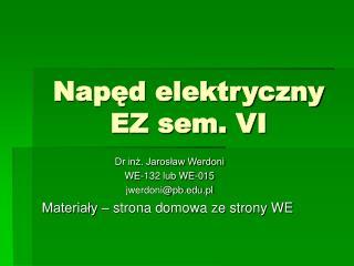 Napęd elektryczny EZ sem. VI