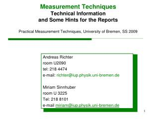 Andreas Richter room U2090 tel: 218 4474 e-mail:  richter@iup.physik.uni-bremen.de