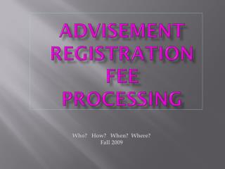 Advisement Registration Fee Processing