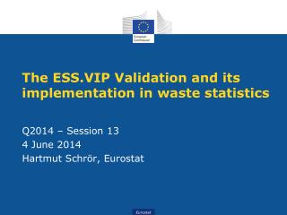 The ESS.VIP Validation and its implementation in waste statistics