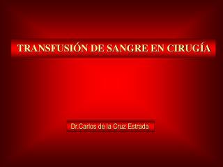 TRANSFUSI N DE SANGRE EN CIRUG A