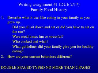 Writing assignment #1 (DUE 2/17) Family Food History