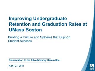 Improving Undergraduate Retention and Graduation Rates at UMass Boston