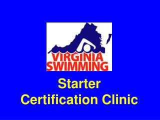 Starter Certification Clinic