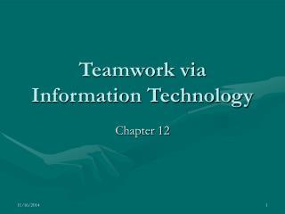 Teamwork via Information Technology