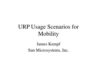 URP Usage Scenarios for Mobility
