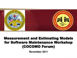 Measurement  and Estimating  Models for  Software Maintenance Workshop (COCOMO Forum)