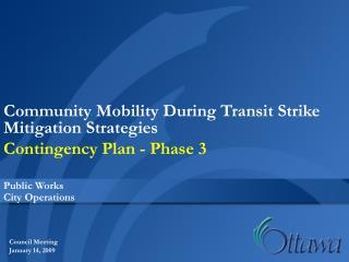 Community Mobility During Transit Strike  Mitigation Strategies  Contingency Plan - Phase 3