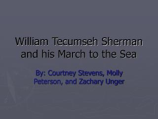 William Tecumseh Sherman and his March to the Sea