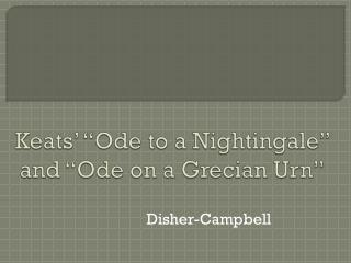 "Keats' ""Ode to a Nightingale""  and ""Ode on a Grecian Urn"""